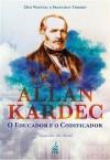 ALLAN KARDEC O EDUCADOR E CODIFICADOR VOL. UNICO (CAPA DURA) ED.4