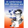 APOSTOLO DO SÉCULO XX CHICO XAVIER (O)