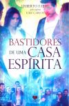 BASTIDORES DE UMA CASA ESPIRITA