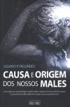 CAUSA E ORIGEM DOS NOSSOS MALES