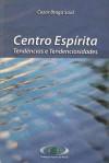 CENTRO ESPIRITA TENDENCIAS E TENDENCIOSIDADES