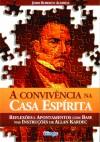 CONVIVENCIA NA CASA ESPIRITA (A)