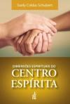 DIMENSOES ESPIRITUAIS DO CENTRO ESPIRITA
