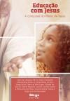 EDUCACAO COM JESUS - A CONQUISTA DO REINO DE DEUS