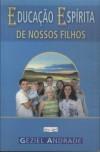 EDUCACAO ESPIRITA DE NOSSOS FILHOS
