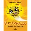 ELETRONALDO - UM ELETRON DIFERENTE