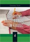 ESPIRITISMO PASSO A PASSO COM KARDEC ED. 4
