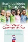 ESPIRITUALIDADE NAS RELACOES - PARA VIVER E CONVIVER EM PAZ