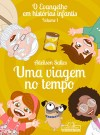 EVANGELHO EM HISTORIAS INFANTIS - VOL.01 - UMA VIAGEM NO TEMPO