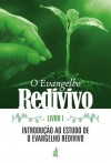 EVANGELHO REDIVIVO LIVRO 1