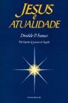 JESUS E ATUALIDADE - VOL.1