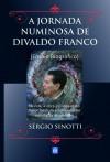 JORNADA NUMINOSA DE DIVALDO FRANCO (A)