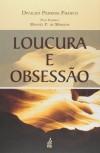 LOUCURA E OBSESSAO
