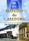 MANSAO DO CAMINHO UM EXEMPLO DE AMOR