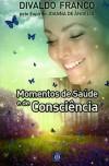 MOMENTOS DE SAÚDE E CONSCIENCIA - VOL.4