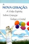 NOVA GERACAO - A VISAO ESPIRITA SOBRE CRIANCAS INDIGO CRISTAL  (BILINGUE)