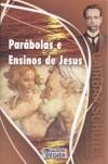 PARABOLAS E ENSINOS DE JESUS