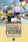 PLANEJANDO O FUTURO