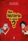 QUE HISTORIA E ESSA?
