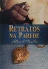 RETRATOS NA PAREDE - ALBUM DE FAMILIA