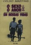 SEXO E O AMOR EM NOSSAS VIDAS (O)