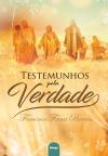 TESTEMUNHOS PELA VERDADE