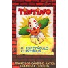 TINTINO - ESPETACULO CONTINUA...