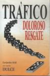 TRAFICO DOLOROSO RESGATE