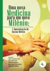 UMA NOVA MEDICINA PARA UM NOVO MILENIO - HUMANIZACAO DO ENSINO MEDICO (A)