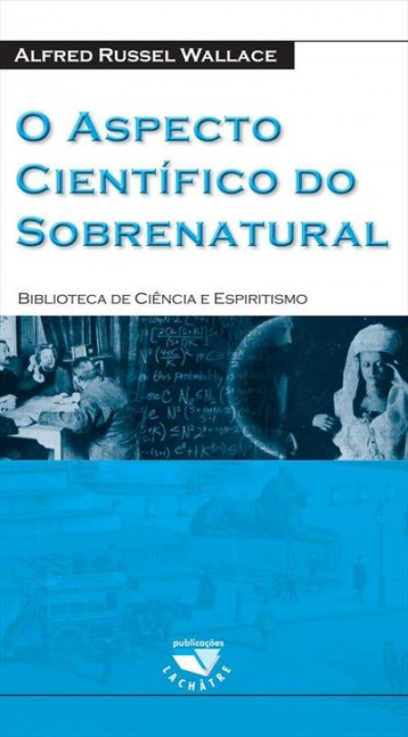 ASPECTO CIENTIFICO DO SOBRENATURAL (O)