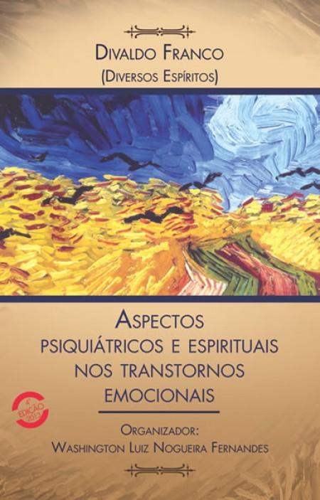 ASPECTOS PSIQUIATRICOS E ESPIRITUAIS NOS TRANSTORNOS EMOCIONAIS ED. 5
