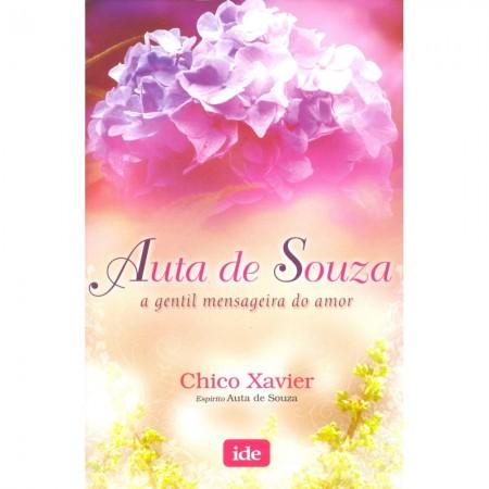 AUTA DE SOUZA - A GENTIL MENSAGEIRA DO AMOR