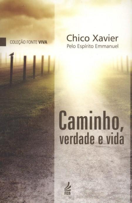 CAMINHO VERDADE E VIDA - VOL.01