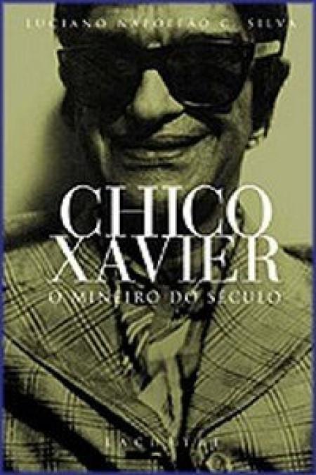 CHICO XAVIER O MINEIRO DO SECULO