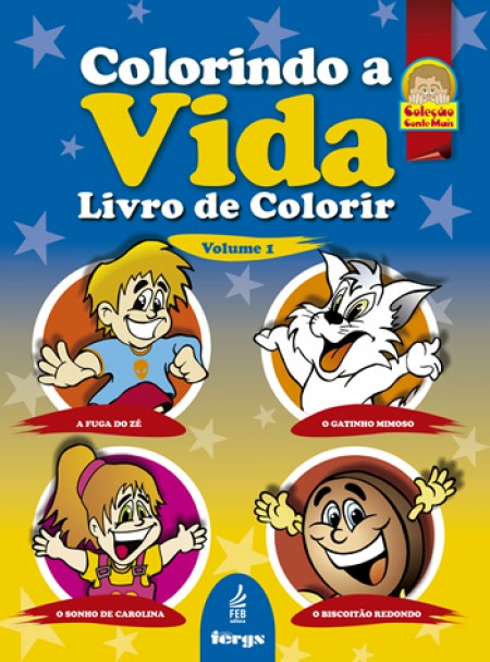 COLORINDO A VIDA VOL.01 - 4 HISTORIAS - LIVRO PARA COLORIR