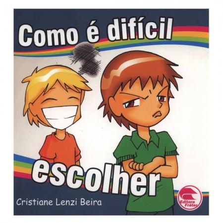 COMO E DIFICIL ESCOLHER