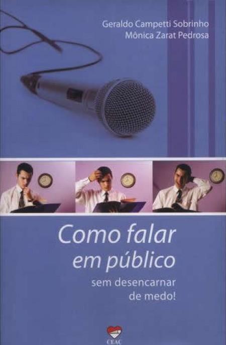 COMO FALAR EM PUBLICO SEM DESENCARNAR DE MEDO! ED. 2