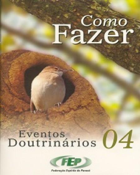 COMO FAZER - EVENTOS DOUTRINARIO VOL.04