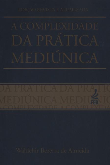 COMPLEXIDADE DA PRATICA MEDIUNICA (A)