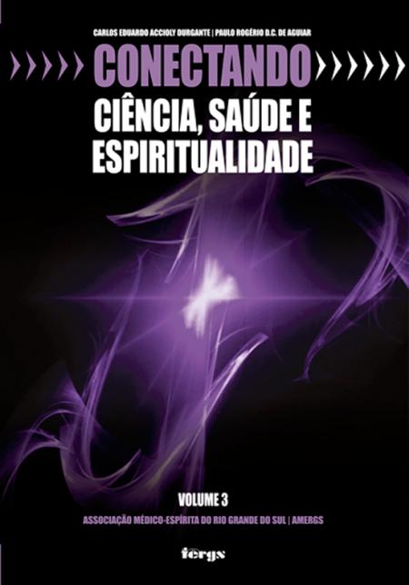 CONECTANDO CIENCIA SAUDE E ESPIRITUALIDADE VOL.03
