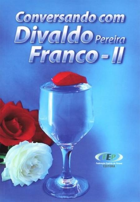 CONVERSANDO COM DIVALDO FRANCO VOL. 2