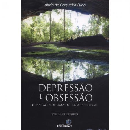 DEPRESSAO E OBSESSAO - DUAS FACES DE UMA DOENCA ESPIRITUAL