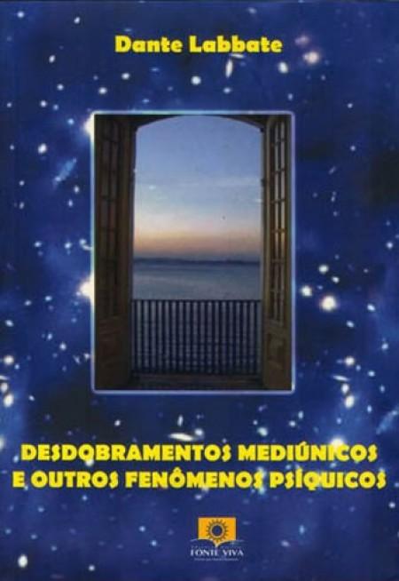 DESDOBRAMENTOS MEDIUNICOS E OUTROS FENOMENOS PSIQUICOS