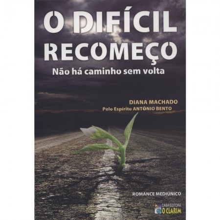 DIFICIL RECOMECO - NAO HA CAMINHO SEM VOLTA