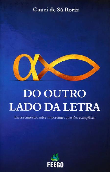 DO OUTRO LADO DA LETRA - ESCLARECIMENTOS SOBRE IMPORTANTES QUESTOES EVANGELICAS ED.2
