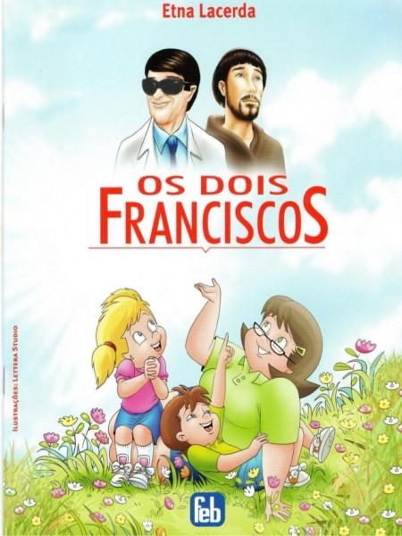 DOIS FRANCISCO (OS)