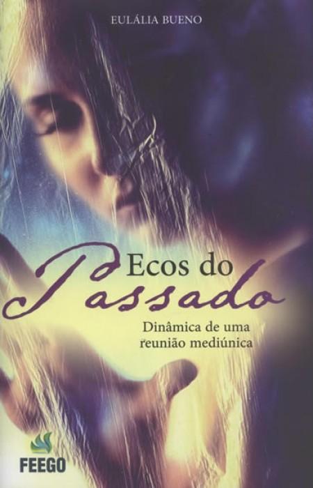 ECOS DO PASSADO (FEEGO)