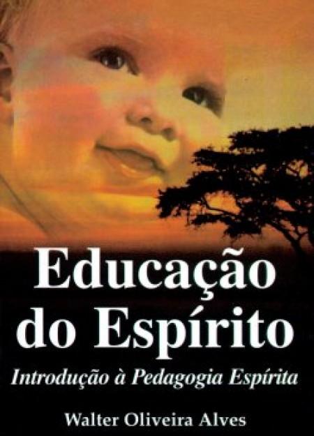 EDUCACAO DO ESPIRITO-INTRODUCAO A PEDAGO