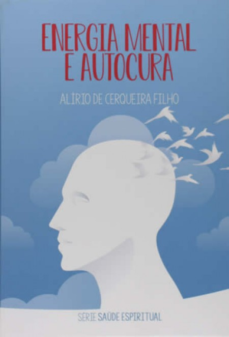 ENERGIA MENTAL E AUTOCURA VOL.4