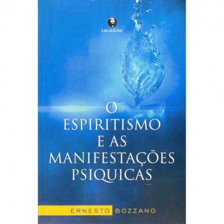 ESPIRITISMO E AS MANIFESTACOES PSIQUICAS (O)